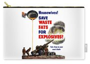 Housewives - Save Waste Fats For Explosives Carry-all Pouch