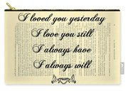 I Always Will Love You Carry-all Pouch