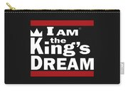 I Am The Kings Dream Carry-all Pouch