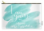 I Am Yours Carry-all Pouch