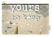 I Am Yours To Keep Carry-all Pouch