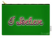 I Believe Tee Carry-all Pouch