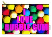 I Love Bubble Gum Carry-all Pouch