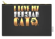 I Love My Persian Cat Carry-all Pouch