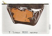 I Love You More Than Peanut Butter Cups Carry-all Pouch