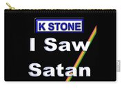 I Saw Satan Carry-all Pouch