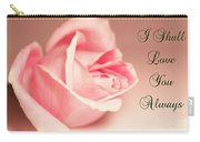 I Shall Love You Always Carry-all Pouch