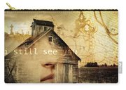 I Still See You In My Dreams Carry-all Pouch