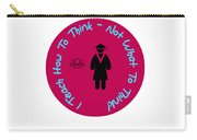 I Teach How To Think Not What To Think  Gift For A Teacher Carry-all Pouch