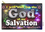 I Will Wait For God Of My Salvation Carry-all Pouch