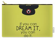If You Can Dream It, You Can Do It Carry-all Pouch