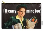 I'll Carry Mine Too Carry-all Pouch