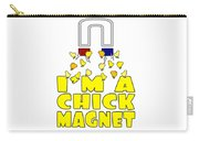 Im A Chick Magnet Chicken I Love Chickens Carry-all Pouch
