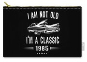 Im Not Old Im A Classic Since 1985 Birthday Gift Carry-all Pouch
