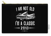 Im Not Old Im A Classic Since 2013 Birthday Gift Carry-all Pouch