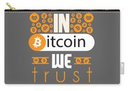 In Bitcoin We Trust Carry-all Pouch
