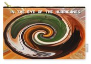 In The Eye Of The Hurricanes Carry-all Pouch