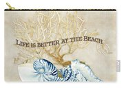 Indigo Ocean - Life Is Better At The Beach Carry-all Pouch