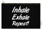 Inhale Exhale Repeat Carry-all Pouch