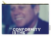 Inspirational Quotes - Motivational - John F. Kennedy 9 Carry-all Pouch