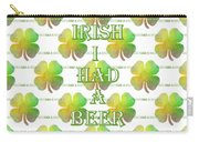 Irish I Had A Beer Typography Carry-all Pouch