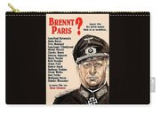 Is Paris Burning Gert Frobe As General Dietrich Von Chlitz German Theatrical Poster 1966 Carry-all Pouch