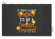 It Takes A Lot Of Sparkle To Be A English Teacher Carry-all Pouch