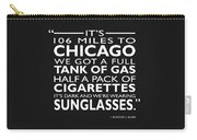 Its 106 Miles To Chicago Carry-all Pouch