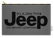 Its A Jeep Thing Carry-all Pouch
