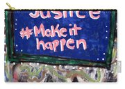 Justice Make It Happen Carry-all Pouch