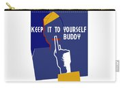 Keep It To Yourself Buddy Carry-all Pouch