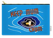 Keep Mum Chum Carry-all Pouch by War Is Hell Store