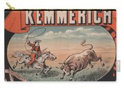 Kemmerich - Bull - Lasso - Old Poster - Vintage - Wall Art - Art Print - Cowboy - Horse  Carry-all Pouch