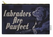 Labradors Are Pawfect Carry-all Pouch