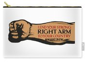 Lend Your Strong Right Arm To Your Country Carry-all Pouch