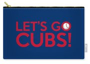 Let's Go Cubs Carry-all Pouch