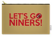 Let's Go Niners Carry-all Pouch