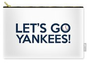 Let's Go Yankees Carry-all Pouch