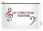 Let's Make Music Together - White Carry-all Pouch