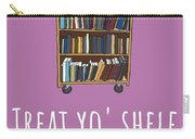 Librarian Card - Librarian Birthday Card - Treat Yo' Shelf - Library Greeting Card Card Carry-all Pouch