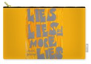 Lies Carry-all Pouch