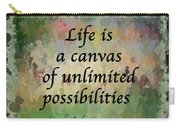 Life Is A Canvas Carry-all Pouch