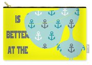 Life Is Better At The Beach Carry-all Pouch