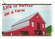 Life Is Better On A Farm Carry-all Pouch
