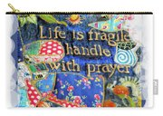 Life Is Fragile Patchwork Carry-all Pouch