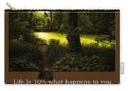 Life Is Knowing When To Change Paths Carry-all Pouch