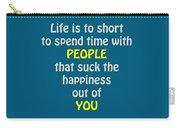 Life Is To Short 5433.02 Carry-all Pouch