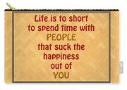 Life Is To Short 5434.02 Carry-all Pouch