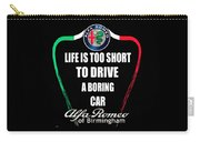 Life Is Too Short With Boring Car Carry-all Pouch