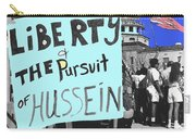 Life Liberty Pursuit Of Hussein Pro Desert Storm Rally Tucson Arizona 1991-2008 Carry-all Pouch